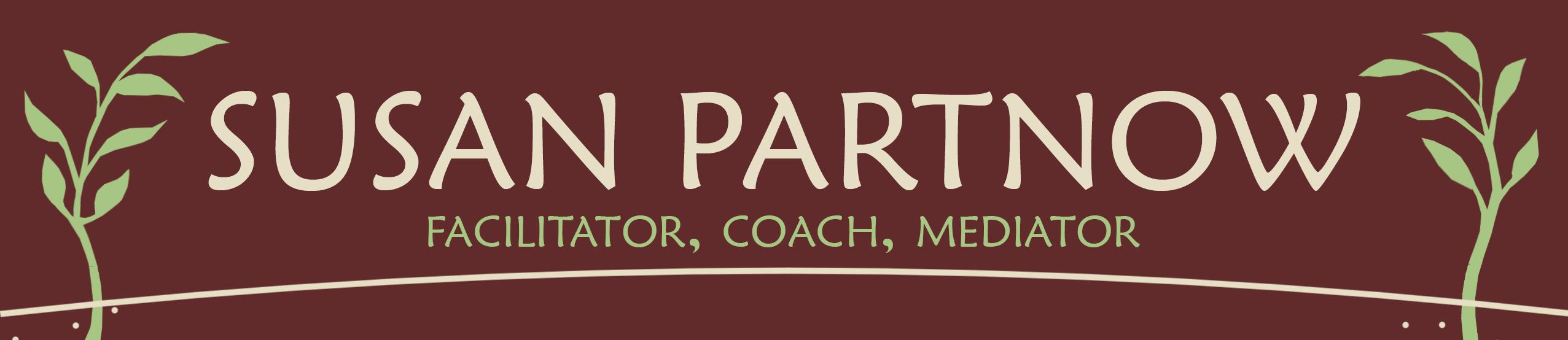 Susan Partnow: Facilitator, Coach, Mediator